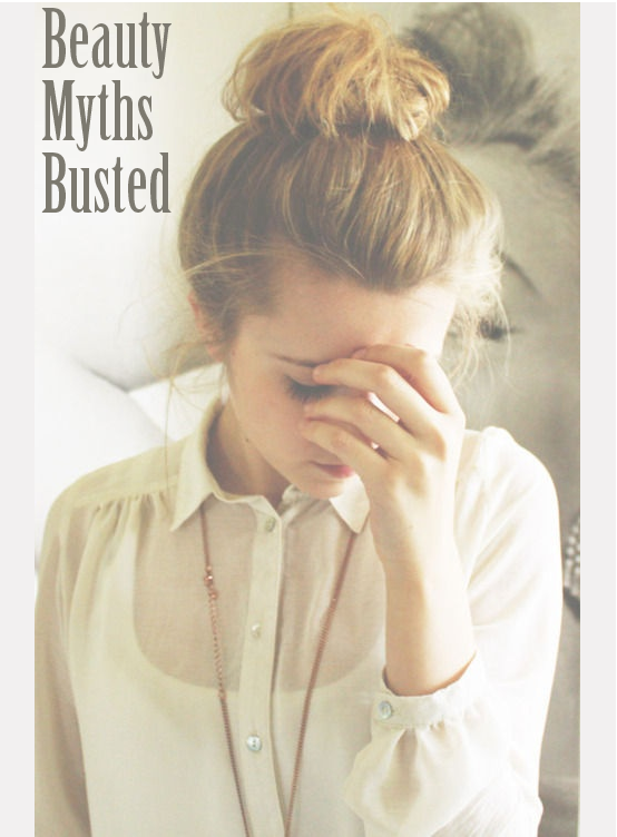 Top 10 Beauty Myths Busted