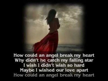 How Could An Angel Break My Heart