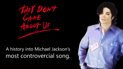 Michael Jackson: They Don't Care About Us